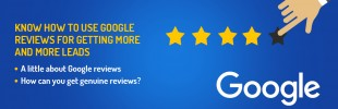 Know how to use Google reviews for getting more and more leads