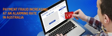 Payment fraud increasing at an alarming rate in Australia