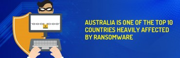 Australia is One of The Top 10 Countries Heavily Affected By Ransomware