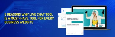 5 Reasons Why Live Chat Tool is a Must-have Tool For Every Business Website