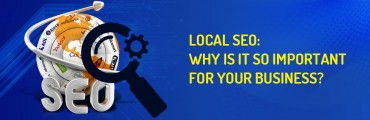 Local SEO: Why is it so important for your business?