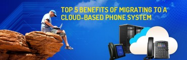 Top 5 Benefits of Migrating to a Cloud-Based Phone System