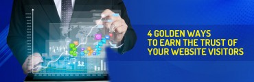4 Golden Ways to Earn The Trust of Your Website Visitors