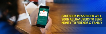 Facebook Messenger Will Soon Allow Users to Send Money to Friends & Family