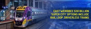 East Werribee $30 billion 'super city' options include rail loop, driverless trains