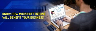 Know How Microsoft Intune Will Benefit Your Business