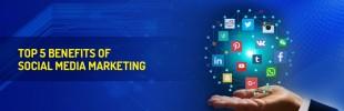 5 Top Benefits of Social Media Marketing