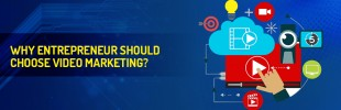 Why entrepreneur should choose Video Marketing?